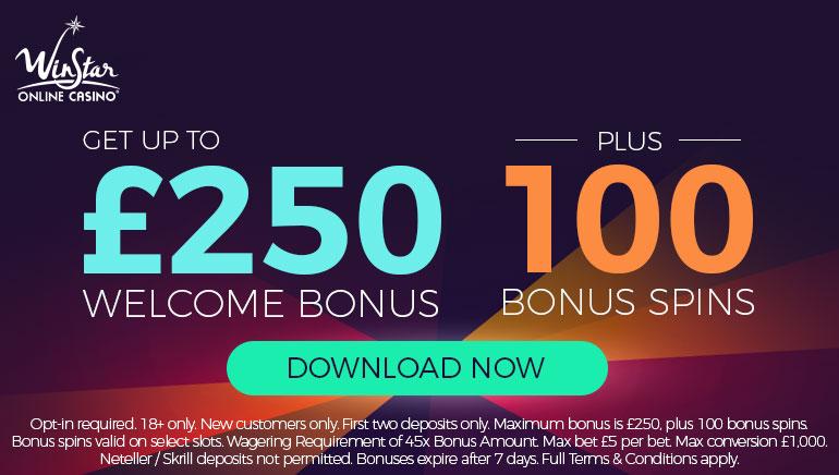 WinStar Casino's £250 Welcome Package Plus 100 Bonus Spins